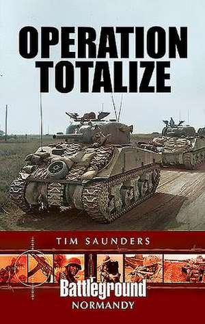 Operation Totalize de Tim Saunders