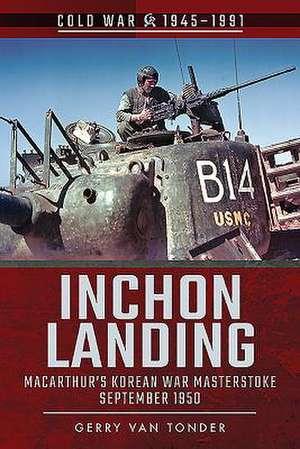 Inchon Landing de Gerry Van Tonder