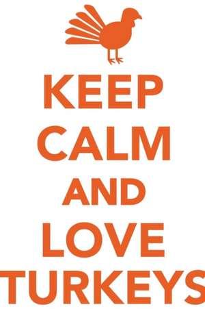Keep Calm Love Turkeys Workbook of Affirmations Keep Calm Love Turkeys Workbook of Affirmations de Alan Haynes