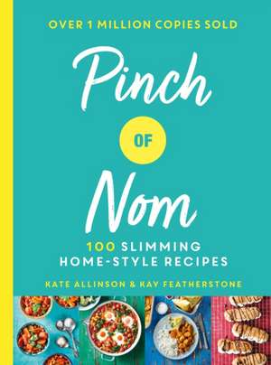 Pinch of Nom: 100 Slimming, Home-style Recipes de Kate Allinson