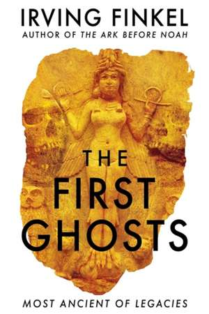 First Ghosts de Irving Finkel