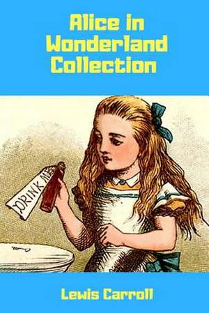 Alice in Wonderland Collection de Lewis Carroll