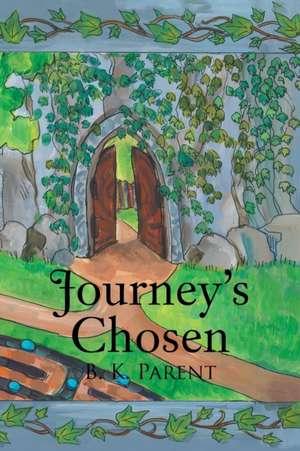 Journey's Chosen de B. K. Parent