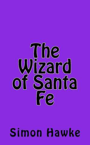 The Wizard of Santa Fe de Simon Hawke