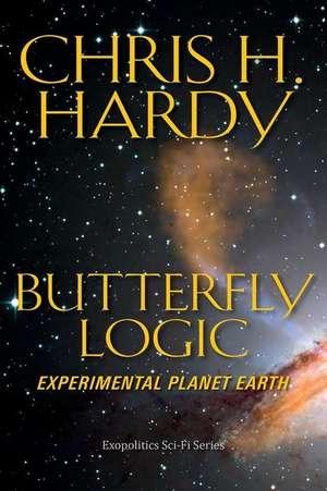 Butterfly Logic de Chris H. Hardy Phd