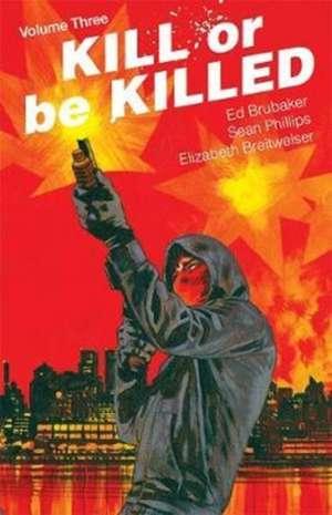 Kill or Be Killed Volume 3 de Ed Brubaker