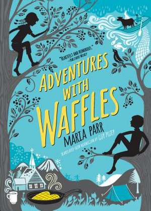 Adventures with Waffles de Maria Parr