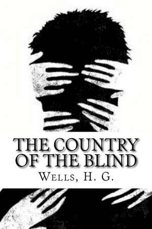 The Country of the Blind de H. G. Wells