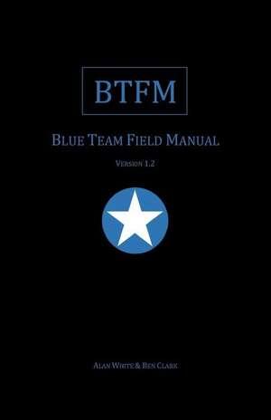 Blue Team Field Manual (Btfm)