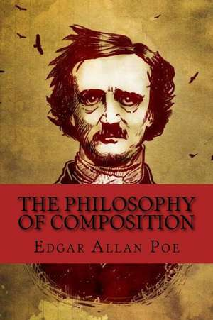 The Philosophy of Composition de Edgar Allan Poe
