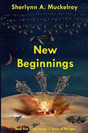 New Beginnings de Sherlynn a. Muckelroy