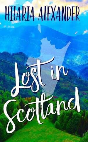 Lost in Scotland de Hilaria Alexander