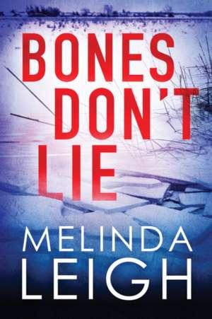 Bones Don't Lie de Melinda Leigh