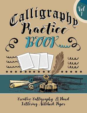 Calligraphy Practice Book de Blank Books Journals