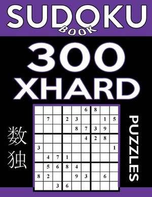 Sudoku Book 300 Extra Hard Puzzles de Book, Sudoku