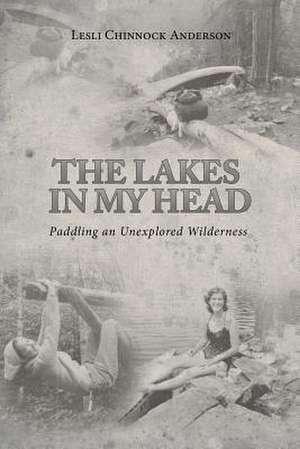 The Lakes in My Head de Lesli Chinnock Anderson