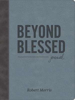 Beyond Blessed: Journal de Robert Morris