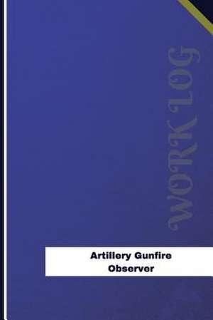 Artillery Gunfire Observer Work Log de Logs, Orange