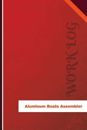 Aluminum Boats Assembler Work Log de Logs, Orange