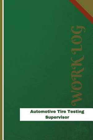 Automotive Tire Testing Supervisor Work Log de Logs, Orange
