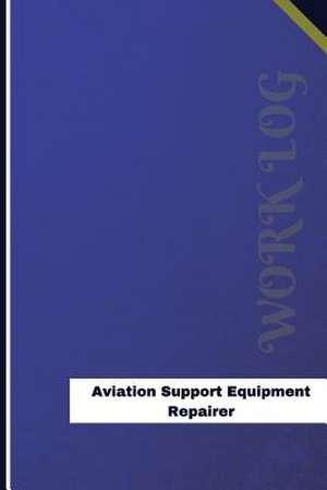 Aviation Support Equipment Repairer Work Log de Logs, Orange