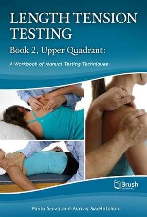 Length Tension Testing Book 2, Upper Quadrant
