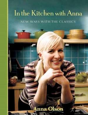 In the Kitchen with Anna de Anna Olson