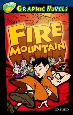 Oxford Reading Tree: Level 14: TreeTops Graphic Novels: Fire Mountain