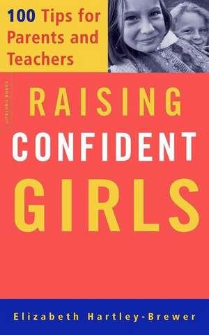 Raising Confident Girls: 100 Tips For Parents And Teachers de Elizabeth Hartley-Brewer