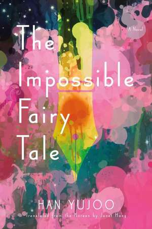 The Impossible Fairy Tale de Han Yujoo