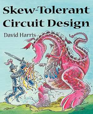Skew-Tolerant Circuit Design de David Harris