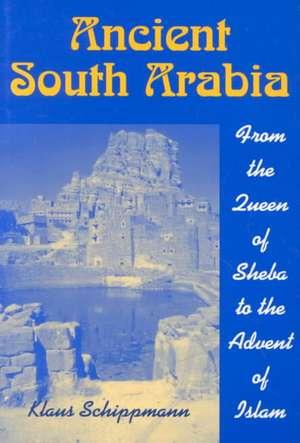 Ancient South Arabia de Klaus Schippmann