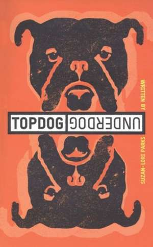 Topdog/Underdog (TCG Edition) de Suzan-Lori Parks