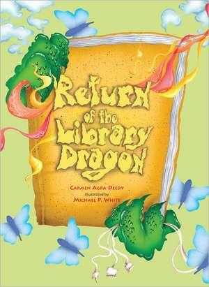 Return of the Library Dragon de Carmen Agra Deedy