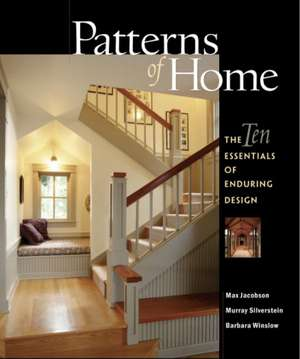 Patterns of Home:  The Ten Essentials of Enduring Design de Max Jacobson