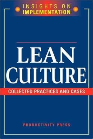 Lean Culture:  Collected Practices and Cases de Productivity Press