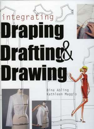 Integrating Draping, Drafting, and Drawing [With Patterns]