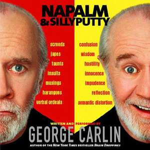 Napalm and Silly Putty de George Carlin