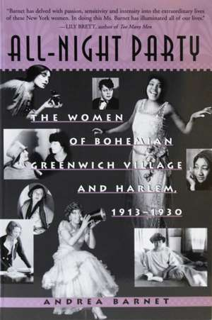 All-Night Party:  The Women of Bohemian Greenwich Village and Harlem, 1913-1930 de Andrea Barnet