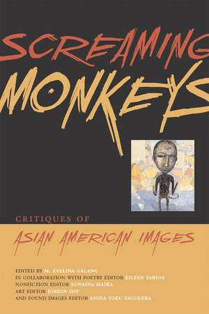 Screaming Monkeys: Critiques of Asian American Images de M. Evelina Galang