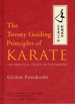 Twenty Guiding Principles Of Karate, The: The Spiritual Legacy Of The Master de Gichin Funakoshi