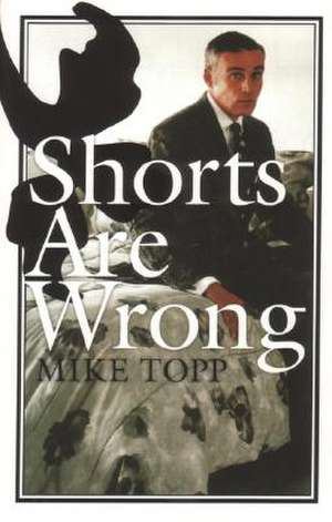 Shorts Are Wrong de Mike Topp