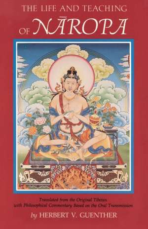 Life and Teaching of Naropa de  Naropa