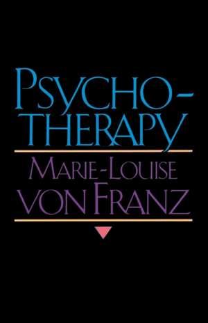 Psychotherapy:  A Study of Active Imagination de Marie-Louise Von Franz