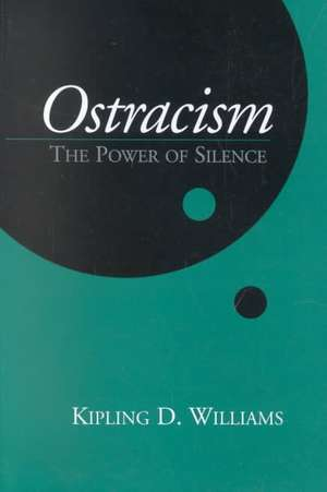 Ostracism:  The Power of Silence de Kipling D. Williams