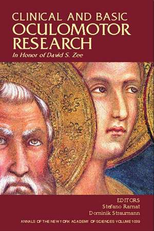 Clinical and Basic Oculomotor Research: In Honor of David S. Zee, Volume 1039 de Stefano Ramat