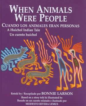 When Animals Were People / Cuando Los Animales Eran Personas
