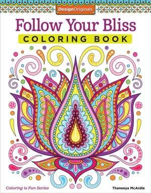Follow Your Bliss Coloring Book de Thaneeya McArdle