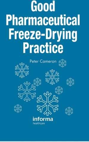 Good Pharmaceutical Freeze-Drying Practice