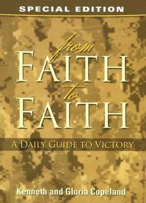 From Faith to Faith:  A Daily Guide to Victory de Kenneth Copeland